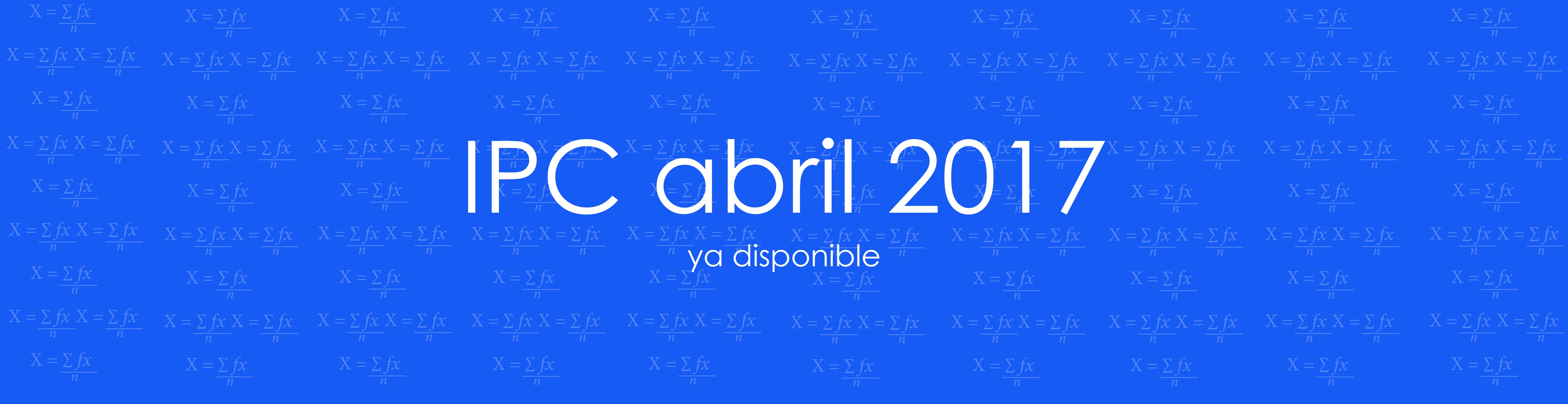Informe mensual del IPC al mes de abril de 2017